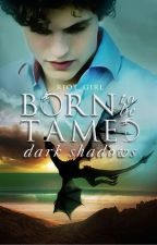 Born to be Tamed: Dark Shadows by riot_girl