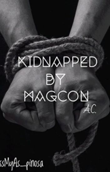 Kidnapped by Magcon