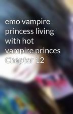 emo vampire princess living with hot vampire princes Chapter 12 by Vampire_girl1