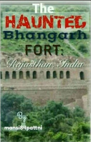 The Haunted Bhangarh Fort- Rajasthan, India