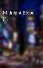 Midnight Blood {1} by vampire_queen