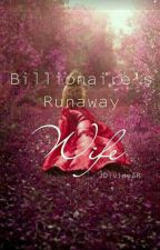 Billionaire's Runaway Wife by JDivineZR