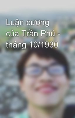 Luận cương của Trần Phú - tháng 10/1930
