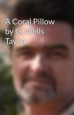 A Coral Pillow by G. Wells Taylor