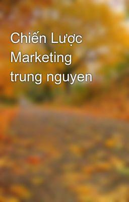 Chiến Lược Marketing trung nguyen