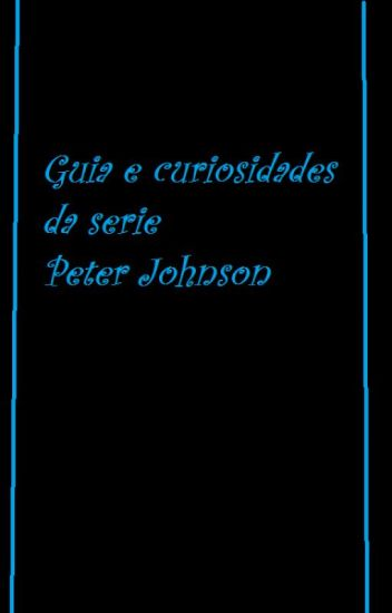 Guia e curiosidades da serie Peter Johnson