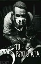 Tu psychopata by Pesymista