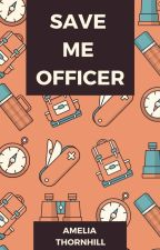 Save Me Officer by AmeliaThornhill