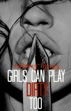 Girls Can Play Dirty Too by Emily_Rainfire