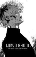 Tokyo Ghoul (one shots) by WeAreDarkAndDirty