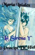La sirena y el principe de hielo by MariaIpiales