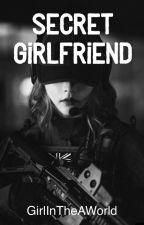Secret Girlfriend ✔️ by GirlInTheAWorld