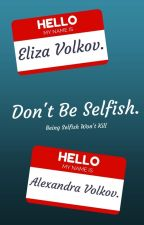 Don't Be Selfish. (Lesbian) by ReadingMySirens