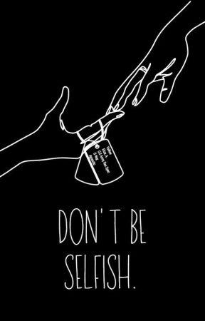 Don't Be Selfish. (Lesbian) by ReadingMySirens
