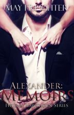 Alexander: Memoirs (Helena Hawthorn Series 0.5) by MayFreighter