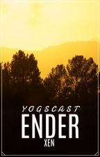 Ender, A Yogscast Fan-Fic by Xenolis