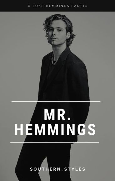 Mr. Hemmings - Luke Hemmings AU