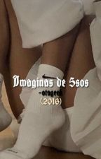 Imaginas de 5sos[TERMINADO] by XPermanent-VacationX