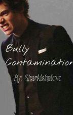 Bully Contamination (Harry Styles) by sharkishalove