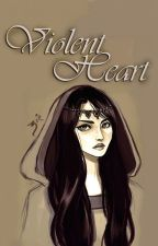 Violent Heart by AKeenReader