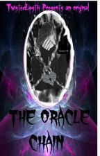 The Oracle Chain by twisted_kawaii