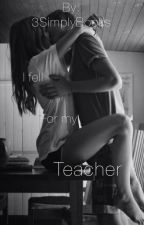 I Fell For My Teacher by 3SimplyBooks