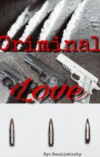 Criminal Love(ON HOLD) by jelybiebs