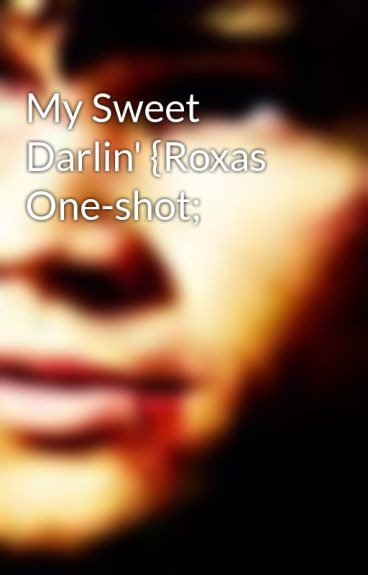 My Sweet Darlin' {Roxas One-shot; by StrangeLover