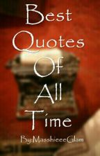 Best Quotes of All Time by MasshieeeGlam