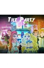 The Party (An Ever After High Fanfic) by FxnficPrincess