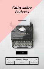 Guía Sobre Poderes by LadyDimas