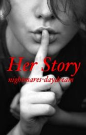 Her story by nightmares-daydream