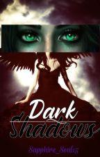 Dark Shadows by Sapphire_Soul15