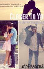 Closer To You (Hayes Grier Fanfiction) by SofiaaGrierr