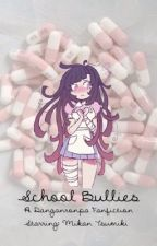 School Bullies ( A Danganronpa Fanfiction ) by juuzousuzuya