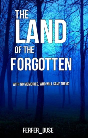 The Land of the Forgotten (on hold)