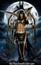 Princess of Corin(On Hold) by RachaelEddinger