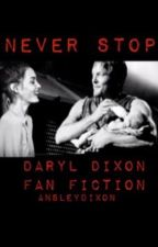 Never Stop (Daryl Dixon ff) by ansleydixon