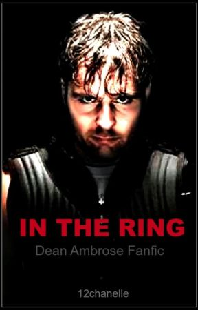 In The Ring(Ambrose fanfic) by just_chanelle