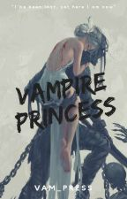 Vampire Princess (Completed) by Vam_Press