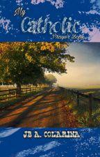 MY CATHOLIC PRAYER BOOK (Revised Edition) by jhoxxhuah