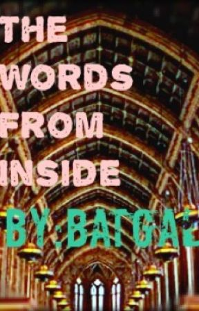 The Words From Inside by BatGalByNight
