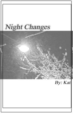 Night Changes by AflyingMonkey