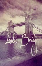 London Bridge by OurLittleInfinity13