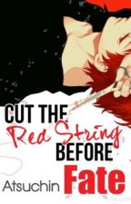 Cut the Red String Before FATE (Kuroko No Basket Fanfiction) by Atsuchin