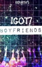 IGOT7 Boyfriends [On-going] by kepapya