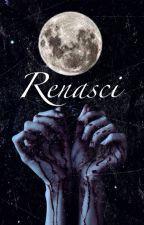 Renasci [Stiles Stilinski] [Teen Wolf] [Book #2] by Herllequin