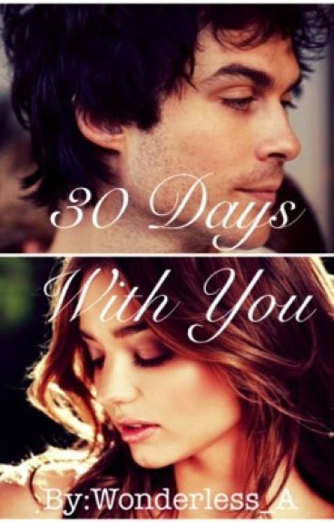 30 Days With You (Ian Somerhalder Fan Fiction)