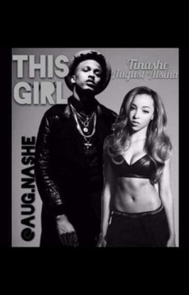 This Girl (Tinashe and August Alsina Love Story) [BOOK 1] EDITING!