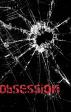 Obsession by my_pen